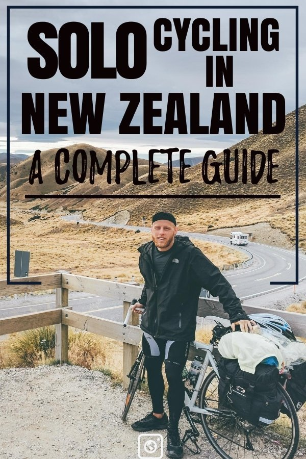 complete guide to solo cycling in new zealand weseektravel