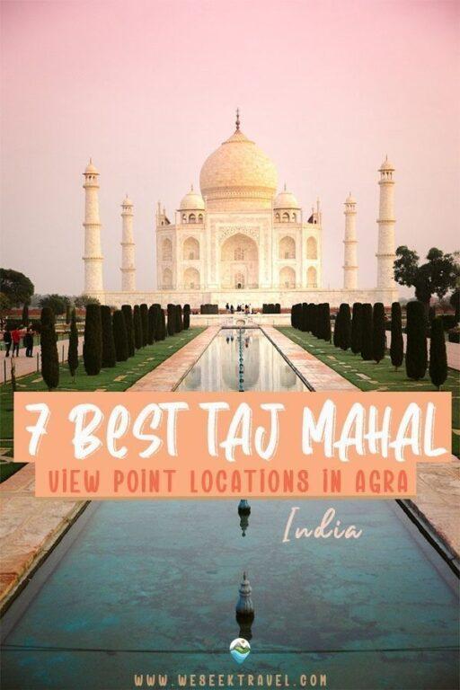 7 BEST TAJ MAHAL VIEWPOINTS IN AGRA